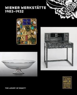 Wiener Werkstätte 1903-1932 : the luxury of beauty
