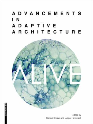 Alive: Advancements in Adaptive Architecture
