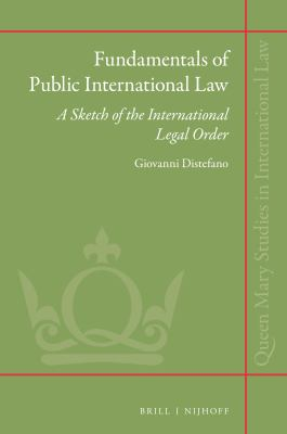 Fundamentals of public international law : a sketch of the international legal order / by Giovanni Distefano.