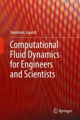 Book Cover: Computational Fluid Dynamics for Engineers and Scientists
