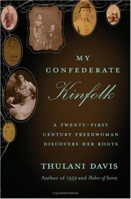 My Confederate Kinfolk: A Twenty-First Century Freedwoman Discovers Her Roots