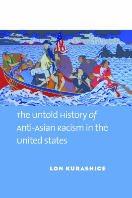 Two faces of exclusion : the untold history of anti-asian racism in the United States