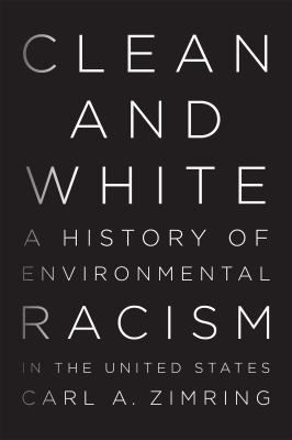 Clean and White: A History of Environmental Racism in the US