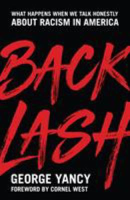 Backlash : What happens when we talk honestly about racism in America