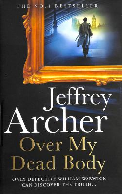 Over my dead body by Archer, Jeffrey, 1940- author.