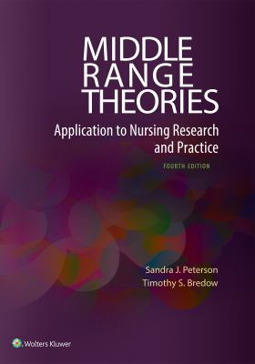 Middle range theories : application to nursing research and practice