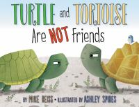 Turtle+and+tortoise+are+not+friends by Reiss, Mike © 2019 (Added: 10/17/19)