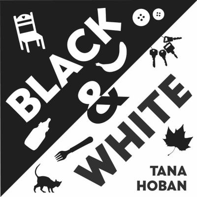 Black & white / by Hoban, Tana.