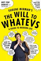 Book cover for The Will to Whatevs by Eugene Mirman