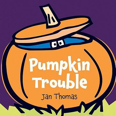 Pumpkin Trouble; by Jan Thomas