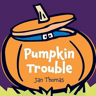 Pumpkin Trouble; by Jan Thomas