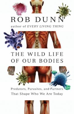 Book cover for The wild life of our bodies.