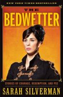 Book cover for The Bedwetter by Sarah Silverman