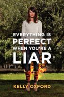 Book cover for Kelly Oxford's Everything is Perfect When You're a Liar