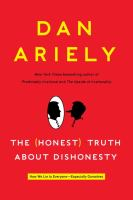 The (honest) truth about dishonesty : how we lie to everyone--especially ourselves