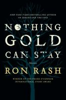 Book cover for Nothing Gold Can Stay by Ron Rash