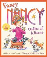 Fancy Nancy : oodles of kittens