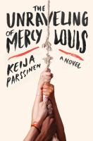 Book cover for The Unraveling of Mercy Louis by Keija Parssinen