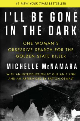 Cover art for I'll be gone in the dark by Michelle McNamara