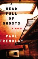 Book cover for A Head Full of Ghosts by Paul Tremblay
