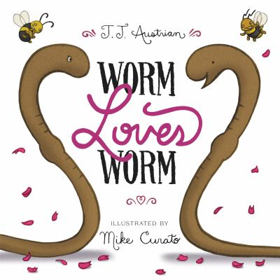 Worm loves Worm by J. J. Austrian