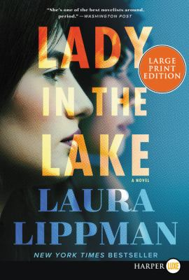 Lady in the lake : by Lippman, Laura,