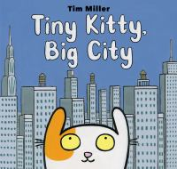 Tiny+kitty+big+city by Miller, Tim © 2021 (Added: 3/30/21)