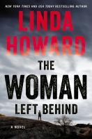 The woman left behind A Novel