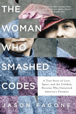Book cover image: The Woman Who Smashed Codes by Jason Fagone
