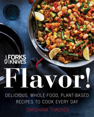 Forks over knives : Flavor!