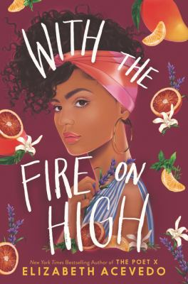 Book cover: With the Fire on High by Elizabeth Acevedo
