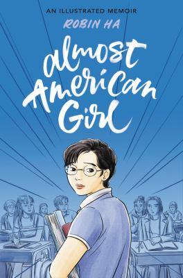 Almost American girl : by Ha, Robin,