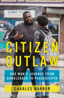 Citizen Outlaw : one man's journey from gang leader to peacekeeper book jacket