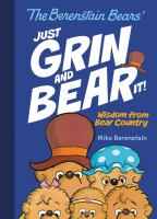 Just grin and bear it! : wisdom from Bear Country