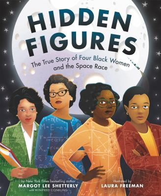 Hidden Figures: The True Story of Four Black Women and the Space Race by Margot Lee Shetterly