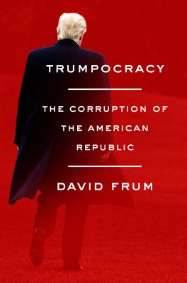 Cover art for Trumpocracy by David Frum