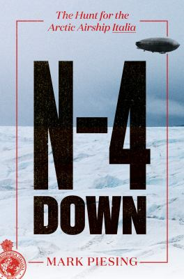 N-4 down : the hunt for the Arctic airship Italia