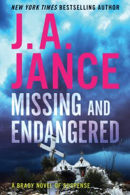 Missing and endangered / by Jance, Judith A.,
