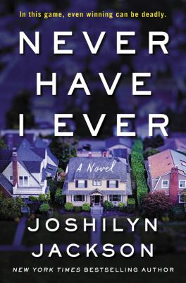 Book cover: Never Have I Ever by Joshilyn Jackson