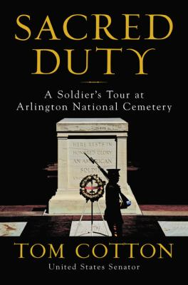 Sacred Duty: A Soldier's Tour at Arlington National Cemetery book cover