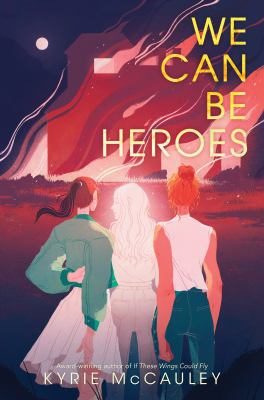 We can be heroes by McCauley, Kyrie, author.
