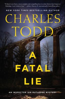 A fatal lie / by Todd, Charles,