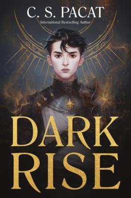 Dark rise by Pacat, C. S., author.