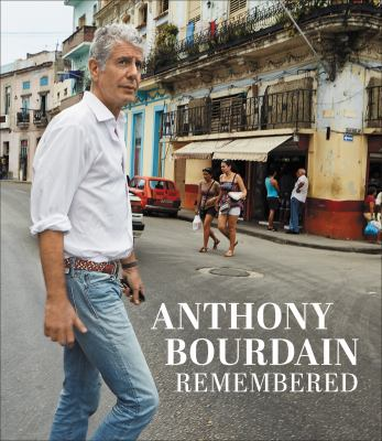 Anthony Bourdrain remembered
