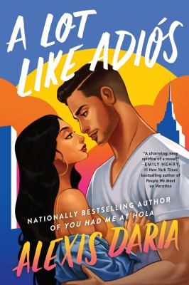 A Lot Like Adios by Alexis Daria