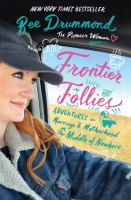 Book cover for Frontier Follies: Adventures in Marriage & Motherhood in the Middle of Nowhere