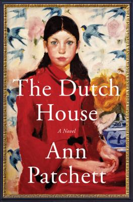 Dutch house, The :  a novel (Hardback)