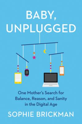 Baby, unplugged : one mother