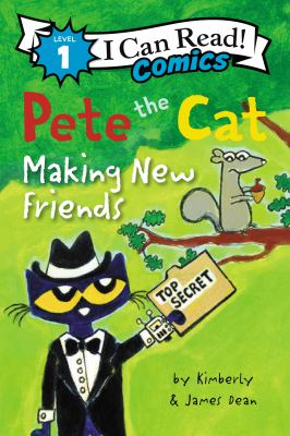 Pete the Cat: Making New Friends. by Dean, James.