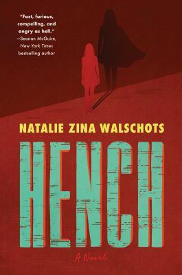 Hench : by Walschots, Natalie Zina,